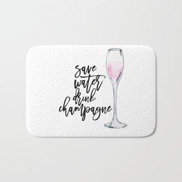 Save water drink champagne Bath Mat