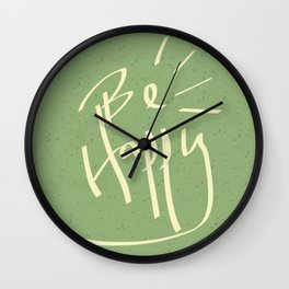 Be happy typography Wall Clock