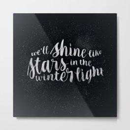 Shine like Stars - Winter Metal Print
