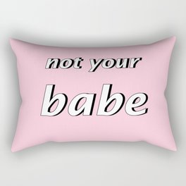 Not your babe Rectangular Pillow