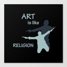 Art is like Religion Canvas Print