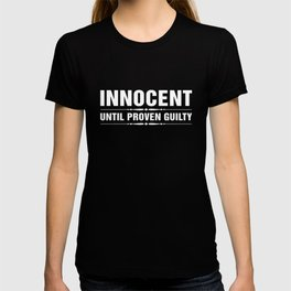 Innocent Until Proven Guilty T-Shirt Funny Jail Inmate Tee T-shirt