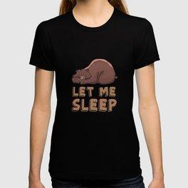 Let me sleep T-shirt