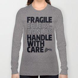 EDS Awareness - FRAGILE! Long Sleeve T-shirt