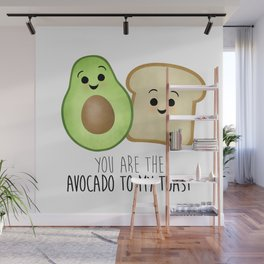 You Are The Avocado To My Toast Wall Mural