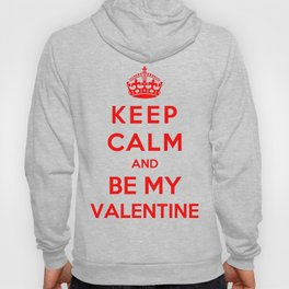 Keep Calm And Be My Valentine Hoody