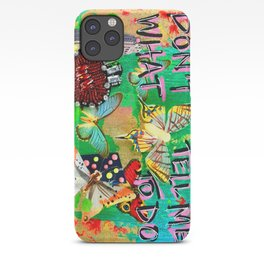 Dont Tell Me What To Do iPhone Case