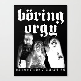 Boring Orgy - Sgt. Snorgey's Lonely Glee Club Band Canvas Print