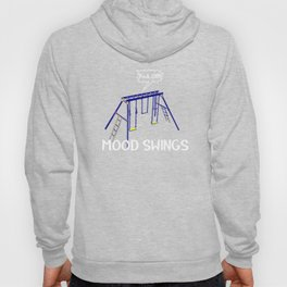 Naughty Mood Swings Fuck Off Swing Set Hoody
