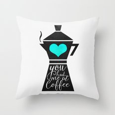 You had me at coffee (Version 2) Throw Pillow
