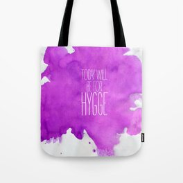 Today Will Be For Hygge Tote Bag