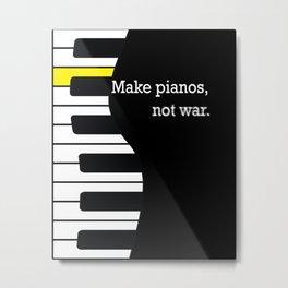 piano keyboard, not war - pianist anti-war slogan Metal Print