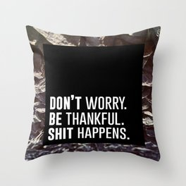 Don't Be Shit Throw Pillow