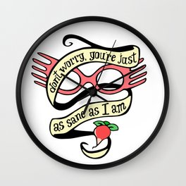 Just as Sane as I am Pillow Wall Clock