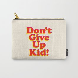 Don't Give Up Kid red yellow pink motivational typography poster bedroom wall home decor Art Print Carry-All Pouch