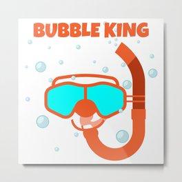 Bubble King Gift T-Shirt Metal Print