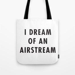 I Dream of an Airstream Tote Bag