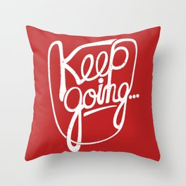 KEEP GO/NG Throw Pillow