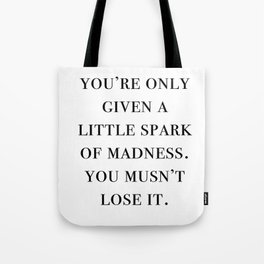 spark of madness Tote Bag