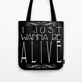 I Just Wanna Be Alive - Alt - Light on Dark Tote Bag