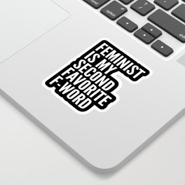 Feminist is My Second Favorite F-Word (Black) Sticker