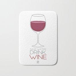 Save Water - Drink Wine Bath Mat