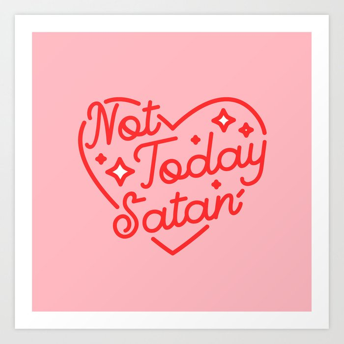 not today satan II Art Print