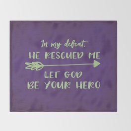 He rescued me; Let God be your...