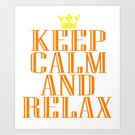 """""""Keep Calm and Relax"""" tee design perfect for your chill-out mood. Makes a nice gift for everyone too Art Print"""