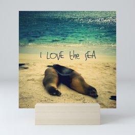 I love the Sea quote beach with sea lions Mini Art Print
