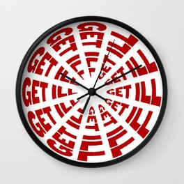 Time to Get Ill Clock - White Wall Clock