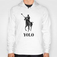 yolo Hoodies featuring YOLO by Farfalle