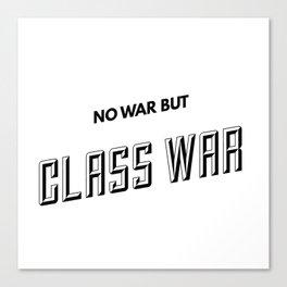 No War But Class War Canvas Print