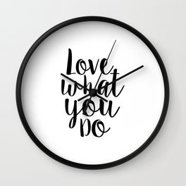 Love What You Do, Office Decor,Quote Prints,Typography Poster,Printable Art,Home Office Desk Wall Clock
