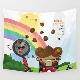 Roasted Chestnuts can save the world!!! Wall Tapestry