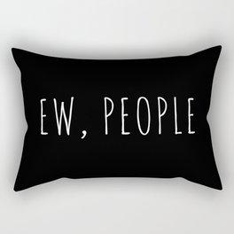 Ew People Funny Quote Rectangular Pillow