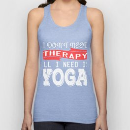Are you into Yoga these days? Get up, get better, get here! Get Yoga! Be calm! Relax Relaxing Unisex Tank Top