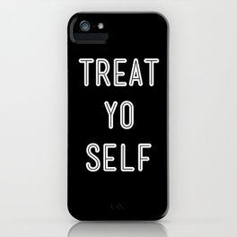 Treat Yo Self Black iPhone Case