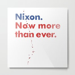 Vintage Distressed Nixon Now More Than Ever with Blood Drops Metal Print
