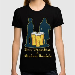 Beer Alcohol USA Funny Lincoln Franklin Gift T-shirt