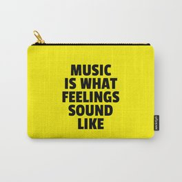 Music Feelings Sound Like Quote Carry-All Pouch