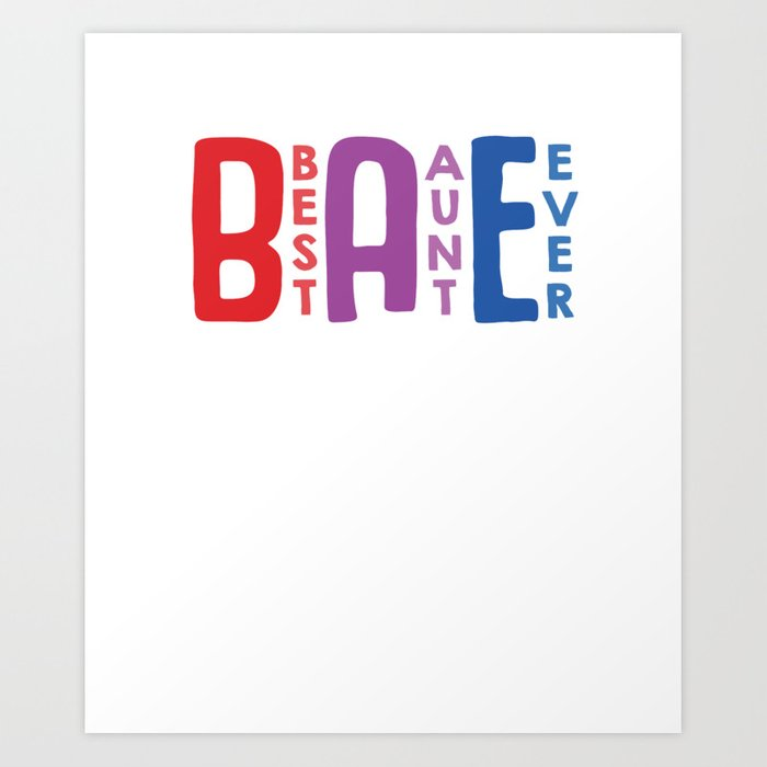 f27cb170d BAE Best Aunt Ever Art Print by passionloft | Society6