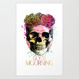 Good Mourning Art Print