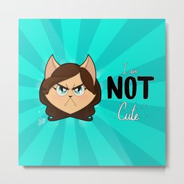I am NOT cute (Head with text) Metal Print
