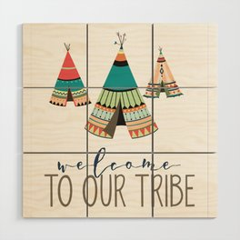 Welcome To Our Tribe Wood Wall Art