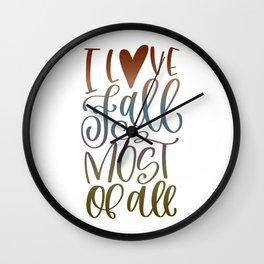 I Love Fall Most Of All Wall Clock