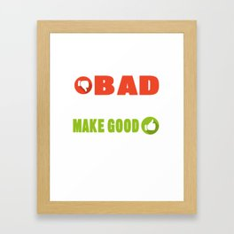 Motivational Saying Inspiring Quotes Positivity Bad Choices Make Good Stories Funny Gift Framed Art Print