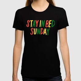 Stay in Bed Sunday T-shirt