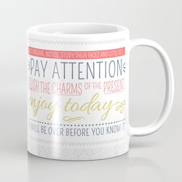 Enjoy the Gift of Today Coffee Mug