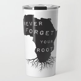 Never Forget Your African Root Travel Mug